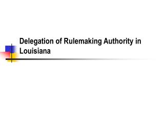 Delegation of Rulemaking Authority in Louisiana