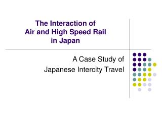 The Interaction of  Air and High Speed Rail  in Japan