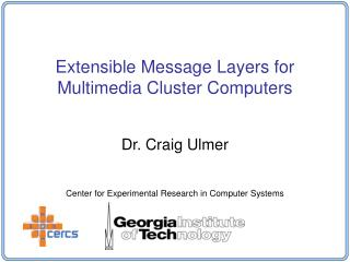 Extensible Message Layers for Multimedia Cluster Computers