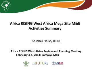 Africa RISING West Africa Mega Site M&E Activities Summary