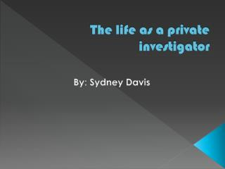 The life as a private investigator