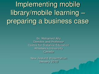 Implementing mobile library/mobile learning – preparing a business case