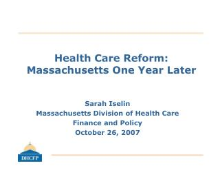 Health Care Reform: Massachusetts One Year Later