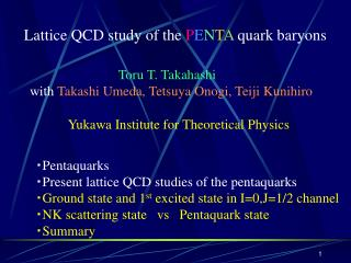 Lattice QCD study of the  P E N T A  quark baryons