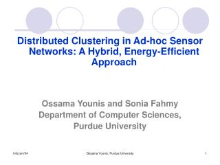 Distributed Clustering in Ad-hoc Sensor Networks: A Hybrid, Energy-Efficient Approach
