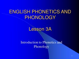 ENGLISH PHONETICS AND PHONOLOGY Lesson 3A