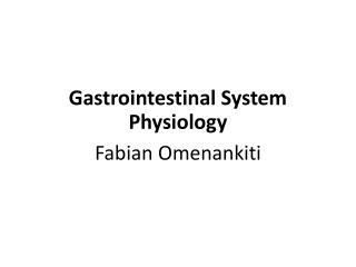 Gastrointestinal System Physiology
