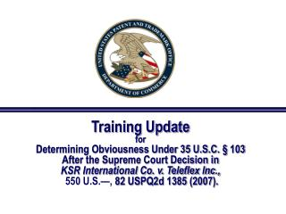 Training Update for Determining Obviousness Under 35 U.S.C. § 103 After the Supreme Court Decision in  KSR Internationa