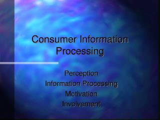 Consumer Information Processing