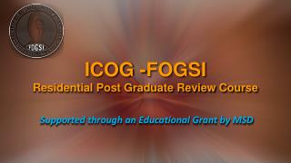 ICOG -FOGSI Residential Post Graduate Review Course