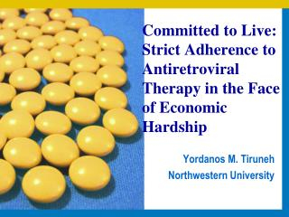 Committed to Live: Strict Adherence to Antiretroviral Therapy in the Face of Economic Hardship