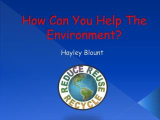 How Can You Help The Environment?