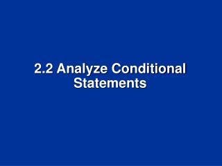 2.2 Analyze Conditional Statements