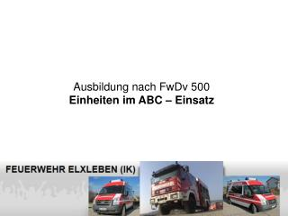 Ausbildung nach FwDv 500 Einheiten im ABC – Einsatz