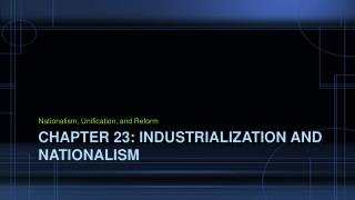 Chapter 23: Industrialization and Nationalism
