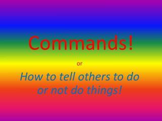 Commands!