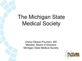 The Michigan State Medical Society
