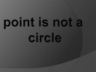 point is not a    circle