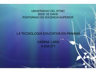 UNIVERSIDAD DEL ISTMO SEDE DE DAVID POSTGRADO EN DOCENCIA SUPERIOR