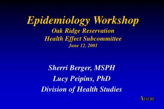 Epidemiology Workshop Oak Ridge Reservation  Health Effect Subcommittee June 12, 2001