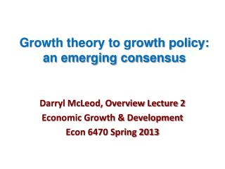 Growth theory to growth policy: an emerging consensus