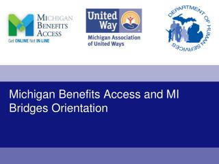 Michigan Benefits Access and MI Bridges Orientation