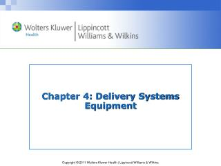 Chapter 4: Delivery Systems Equipment