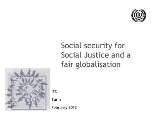 Social security for Social Justice and a fair globalisation