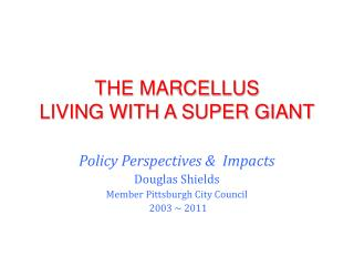 THE MARCELLUS LIVING WITH A SUPER GIANT