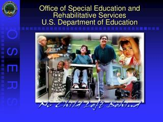 Office of Special Education and Rehabilitative Services U.S. Department of Education