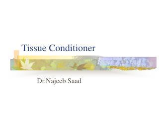 Tissue Conditioner