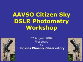 AAVSO Citizen Sky DSLR Photometry Workshop