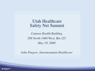 Utah Healthcare  Safety Net Summit