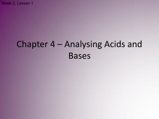 Chapter 4 – Analysing Acids and Bases
