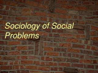 Sociology of Social Problems