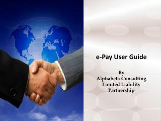 e-Pay User Guide By Alphabeta Consulting Limited Liability Partnership