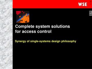 Complete system solutions for access control