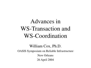 Advances in WS-Transaction and WS-Coordination