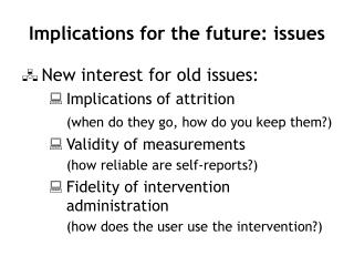 Implications for the future: issues