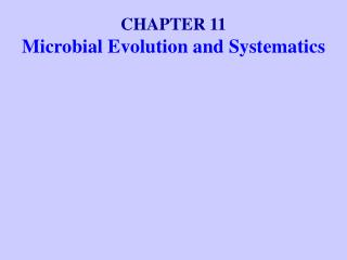 CHAPTER 11 Microbial Evolution and Systematics