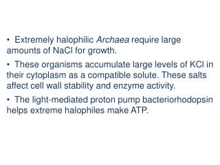 Extremely  halophilic Archaea  require large amounts of  NaCl  for growth.