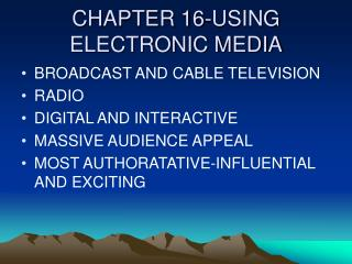CHAPTER 16-USING ELECTRONIC MEDIA