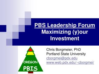 PBS Leadership Forum Maximizing (y)our Investment