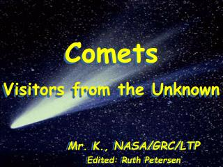 Comets Visitors from the Unknown