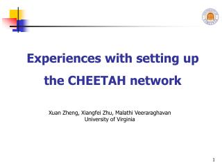 Experiences with setting up the CHEETAH network