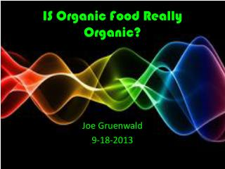 IS Organic Food Really Organic?