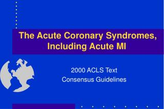 The Acute Coronary Syndromes, Including Acute MI