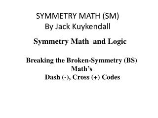 SYMMETRY MATH (SM) By Jack Kuykendall