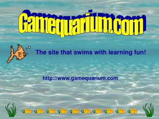 The site that swims with learning fun!