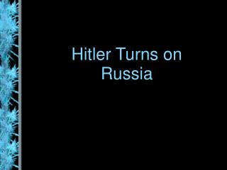Hitler Turns on Russia